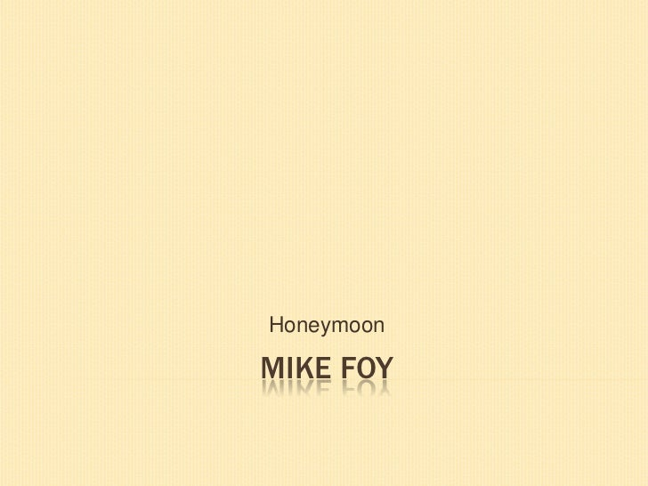 Honeymoon mikefoy2
