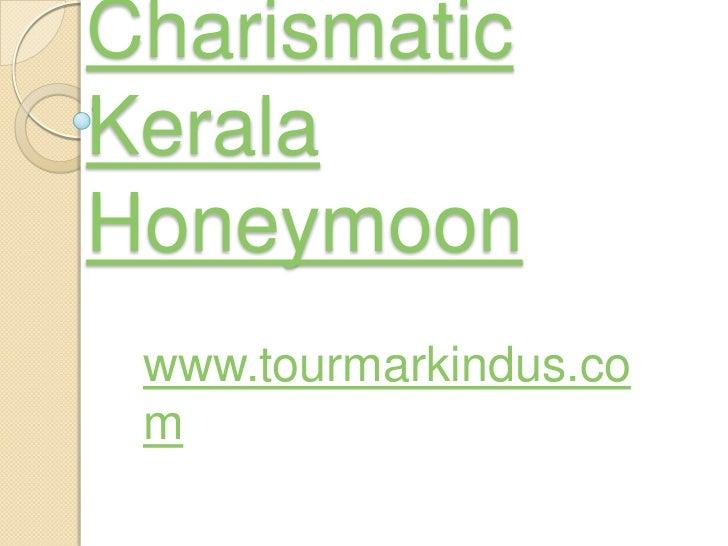 Charismatic Kerala Honeymoon<br />www.tourmarkindus.com<br />