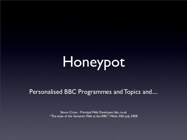 Honeypot to Semantic Web interest group at the BBC
