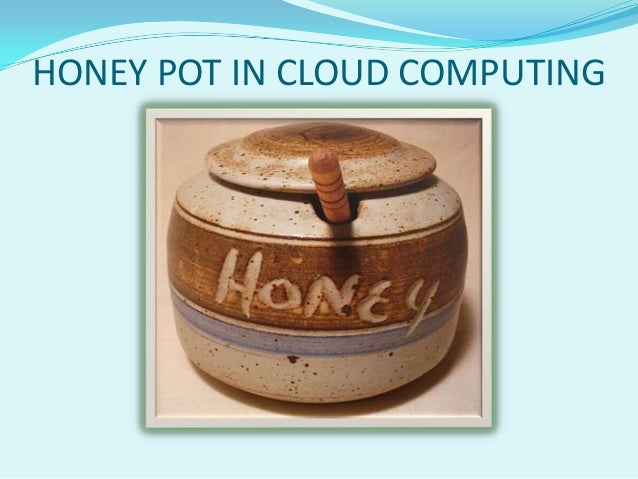 HONEY POT IN CLOUD COMPUTING