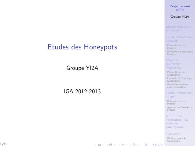 Projet tuteur´e 4ISRI Groupe YI2A Introduction aux honeypots Faible interaction : Honeyd Pr´esentation de Honeyd Exemple d...