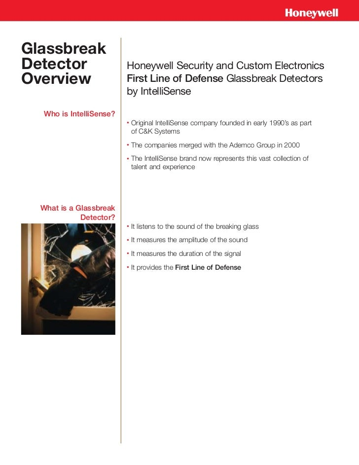 GlassbreakDetector                 Honeywell Security and Custom ElectronicsOverview                 First Line of Defense...