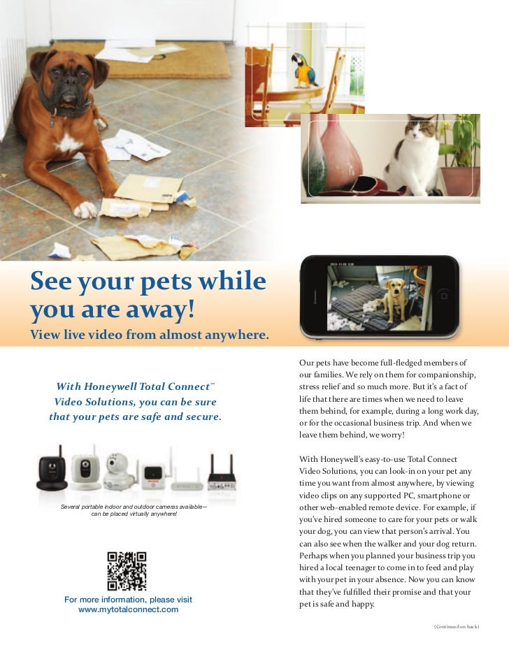 See your pets whileyou are away!View live video from almost anywhere.                                                     ...