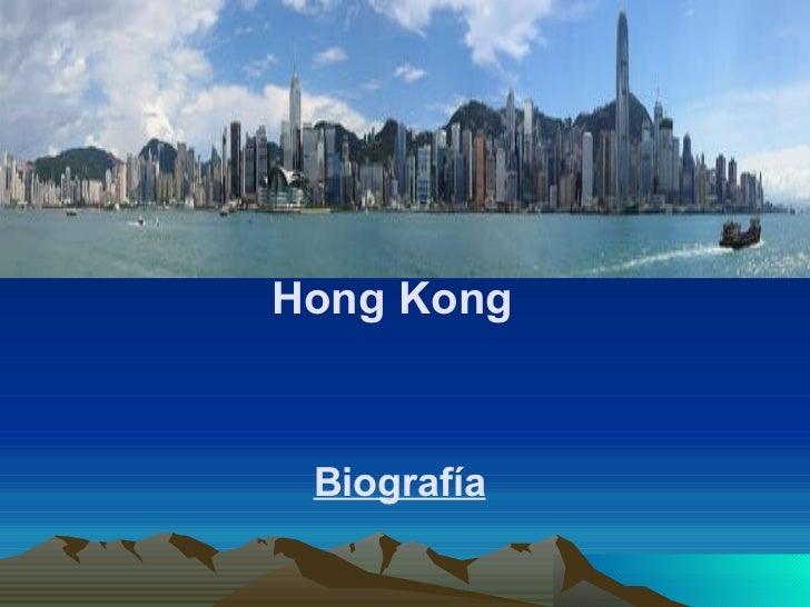 Hong Kong Biografía