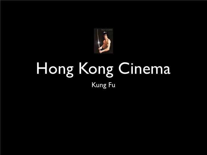 Hong Kong Cinema       Kung Fu