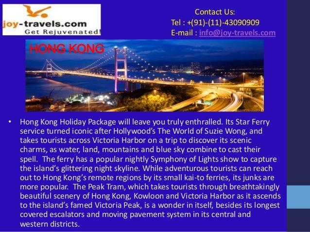 Contact Us: Tel : +(91)-(11)-43090909 E-mail : info@joy-travels.com HONG KONG • Hong Kong Holiday Package will leave you t...