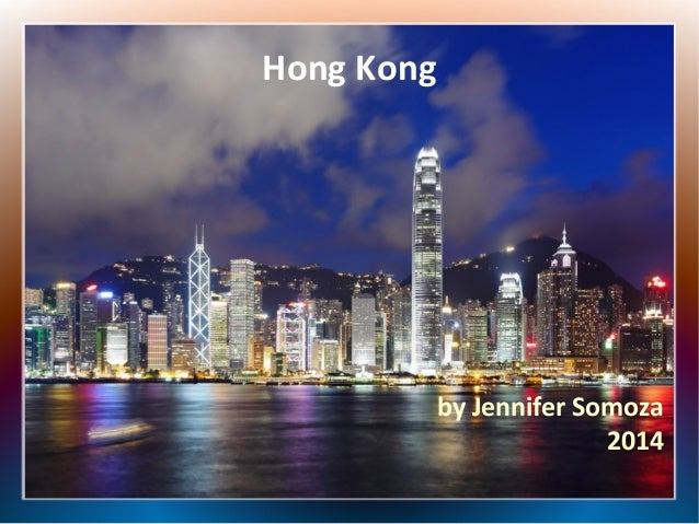 Hong Kong  by Jennifer Somoza 2014