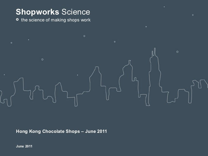 Shopworks Science° the science of making shops workHong Kong Chocolate Shops – June 2011June 2011