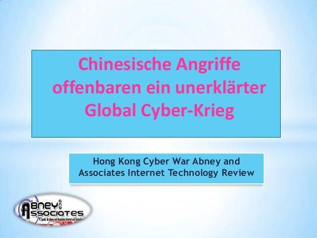 Chinesische Angriffeoffenbaren ein unerklärter    Global Cyber-Krieg      Hong Kong Cyber War Abney and   Associates Inter...