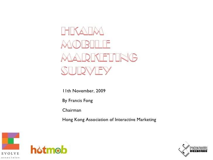 11th November, 2009 By Francis Fong Chairman Hong Kong Association of Interactive Marketing