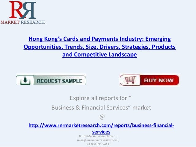 Hong Kong's Cards and Payments Industry: Emerging Opportunities, Trends, Size, Drivers, Strategies, Products and Competiti...