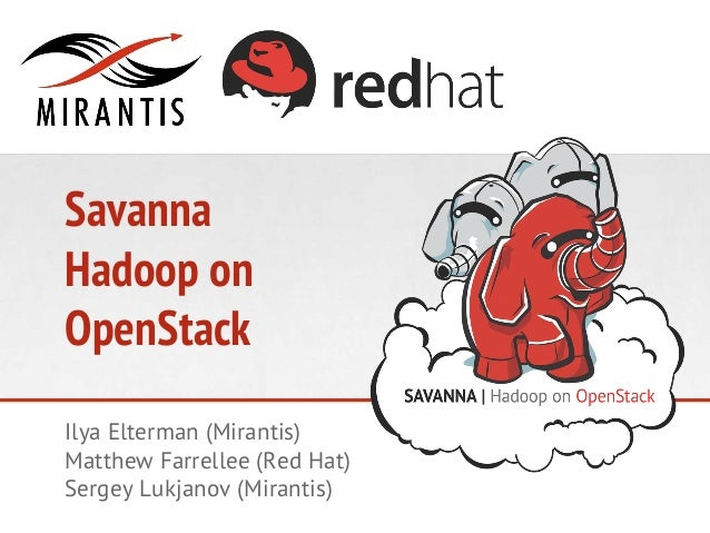 Hong Kong OpenStack Summit: Savanna - Hadoop on OpenStack