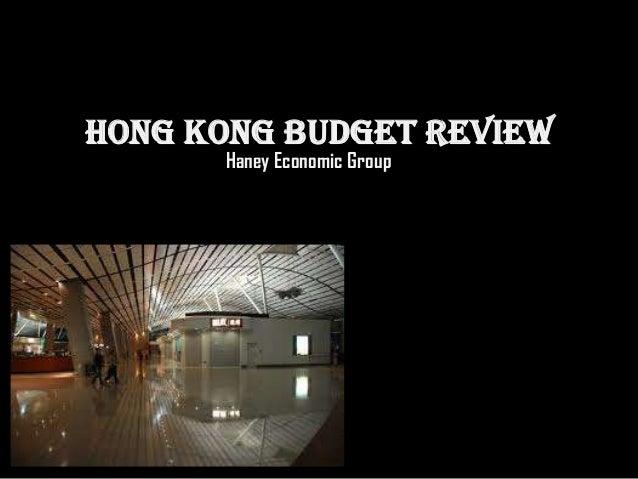 Hong Kong Budget Review      Haney Economic Group