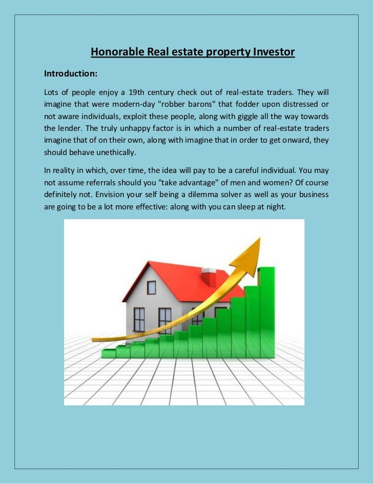 Honorable Real estate property InvestorIntroduction:Lots of people enjoy a 19th century check out of real-estate traders. ...