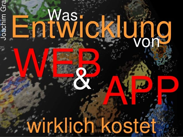 @JoachimGraf Entwicklung wirklich kostet von Was WEB APP& JoachimGra