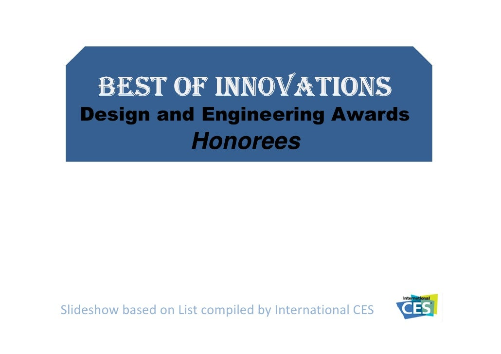 BEST OF INNOVATIONS    Design and Engineering Awards                      Honorees     Slideshow based on List compiled by...