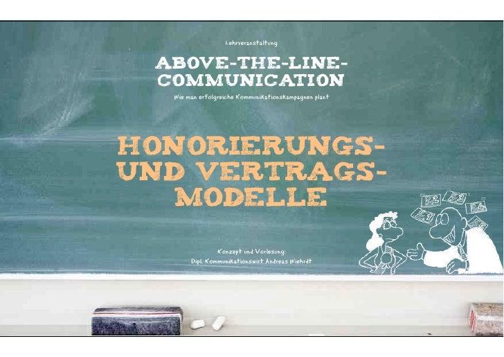 Lehrveranstaltung ABOVE-THE-LINE- COMMUNICATION  Wie man erfolgreiche Kommunikationskampagnen planthonorierungs-und vertra...