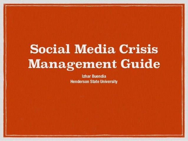 Social Media Crisis Management Guide Izhar Buendia Henderson State University