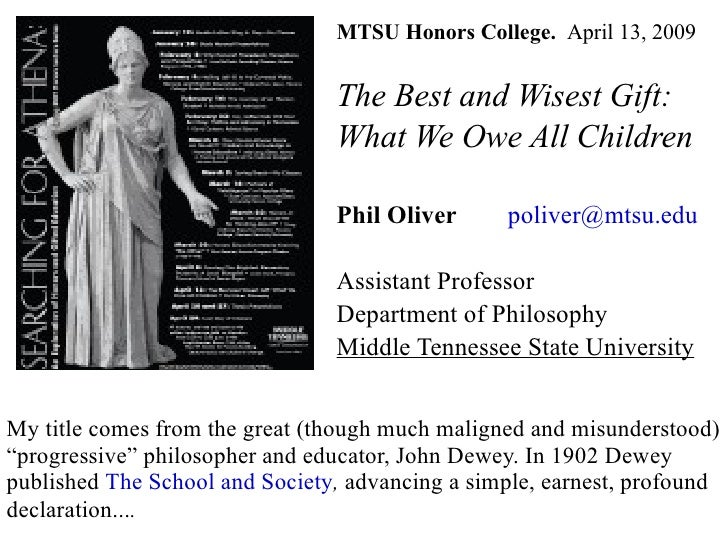 MTSU Honors College.  April 13,   2009 The Best and Wisest Gift: What We Owe All Children Phil Oliver   [email_address] As...
