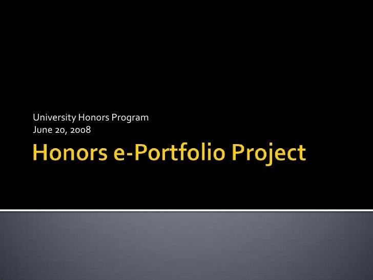 University Honors Program June 20, 2008