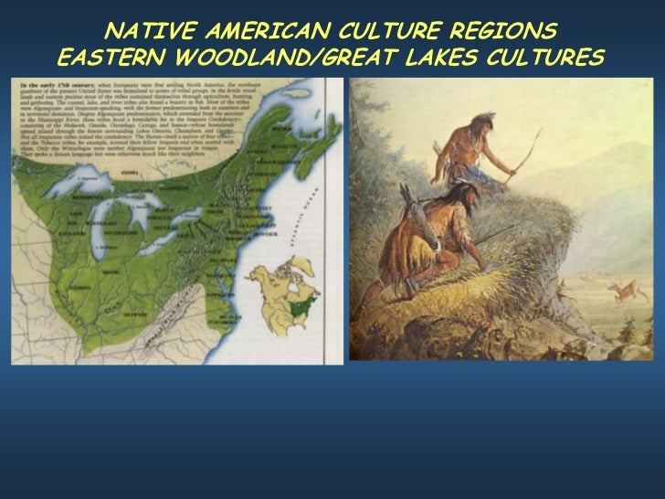 NATIVE AMERICAN CULTURE REGIONSEASTERN WOODLAND/GREAT LAKES CULTURES