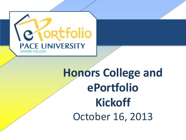 Honors College and ePortfolio Kickoff October 16, 2013
