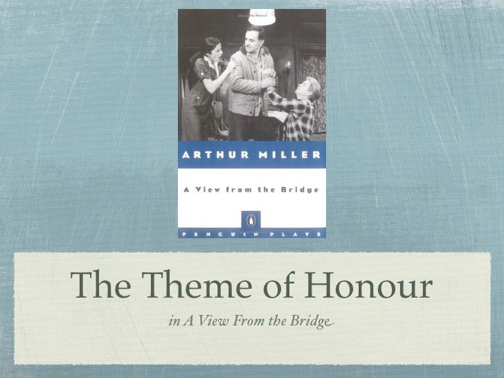 The Theme of Honour      in A View From the Bridge