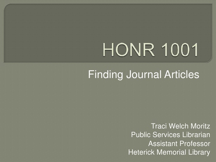 Finding Journal Articles               Traci Welch Moritz         Public Services Librarian              Assistant Profess...