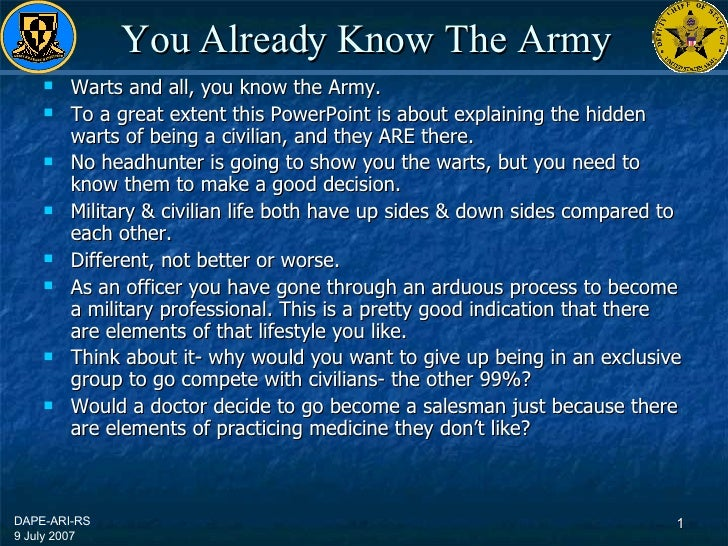 You Already Know The Army <ul><li>Warts and all, you know the Army. </li></ul><ul><li>To a great extent this PowerPoint is...