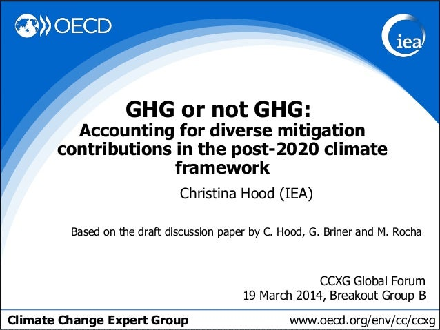 Climate Change Expert Group www.oecd.org/env/cc/ccxg GHG or not GHG: Accounting for diverse mitigation contributions in th...