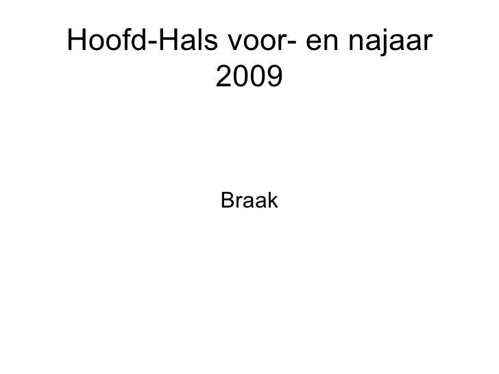 Hoofd-Hals voor- en najaar          2009          Braak
