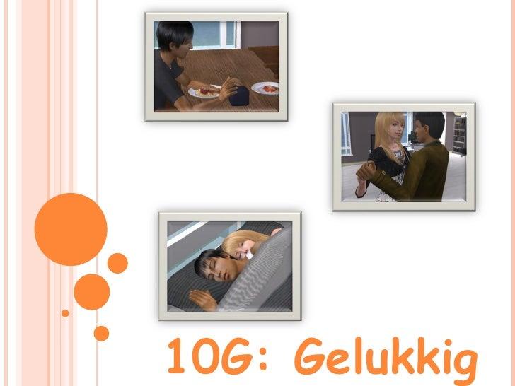 10G: Gelukkig
