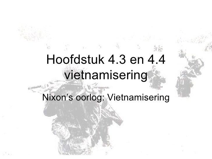 Hoofdstuk 4.3 en 4.4 vietnamisering Nixon's oorlog: Vietnamisering