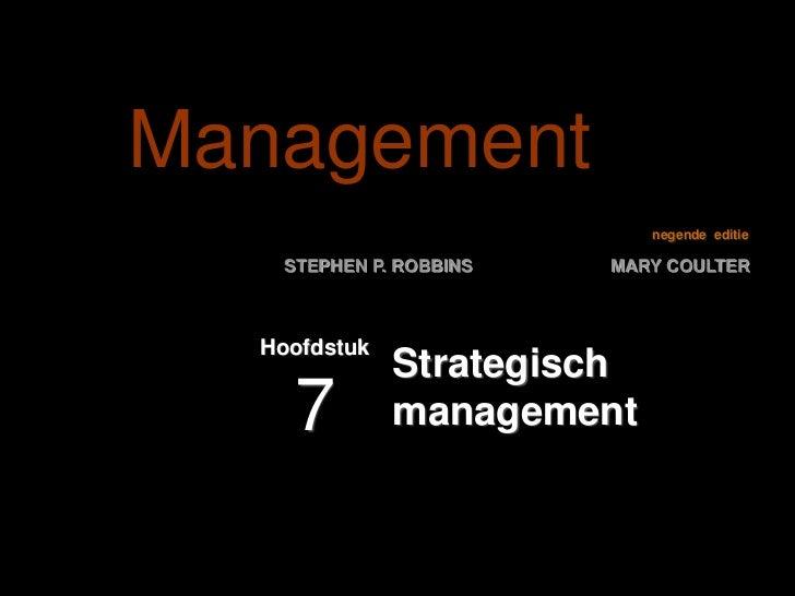 Management                            negende editie   STEPHEN P. ROBBINS   MARY COULTER  Hoofdstuk              Strategis...
