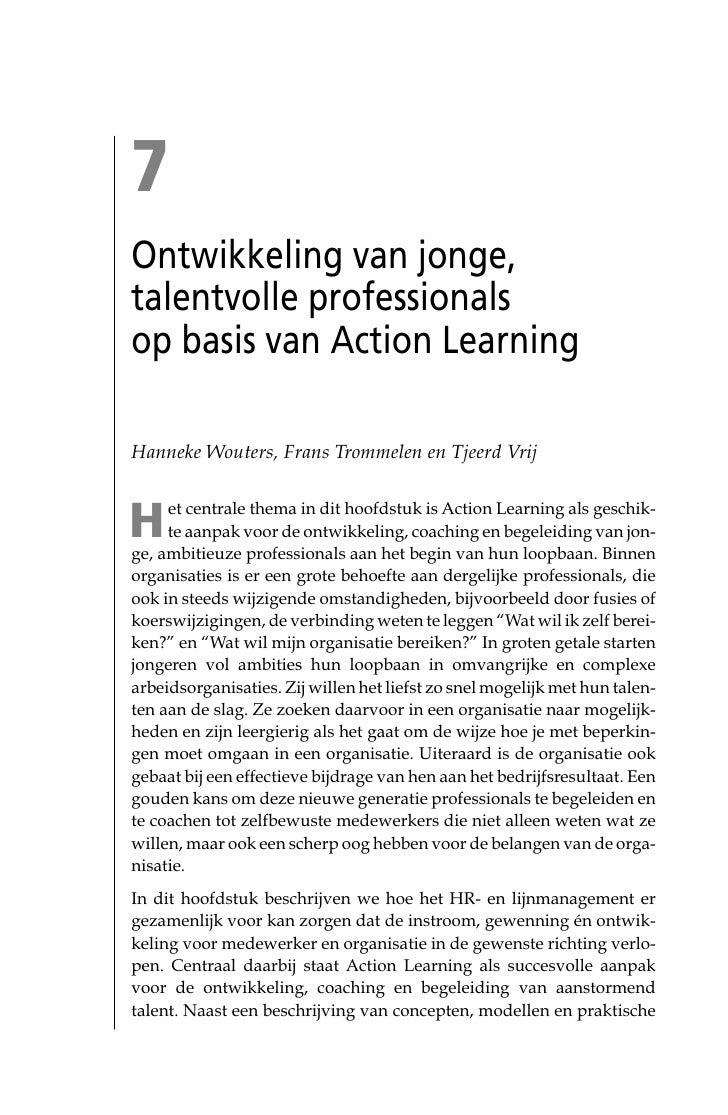 7Ontwikkeling van jonge,talentvolle professionalsop basis van Action LearningHanneke Wouters, Frans Trommelen en Tjeerd Vr...
