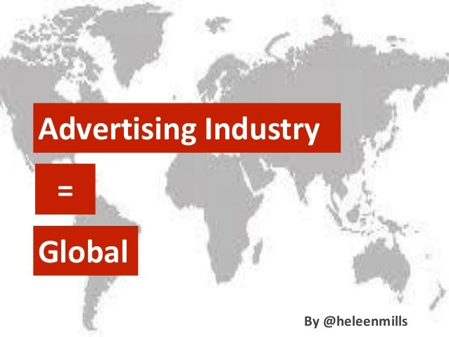 Advertising Industry = Global By @heleenmills