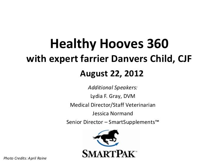 Healthy Hooves 360             with expert farrier Danvers Child, CJF                                    August 22, 2012  ...
