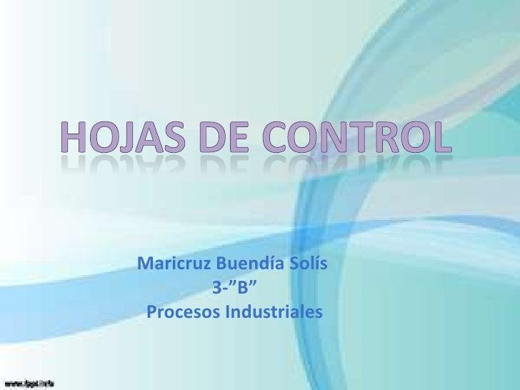 """Maricruz Buendía Solís        3-""""B"""" Procesos Industriales"""