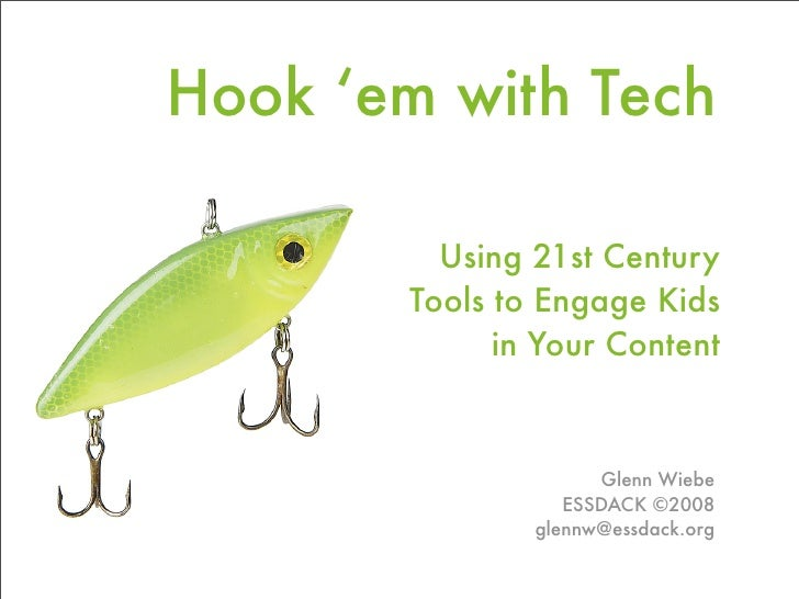 Hook 'em with Tech: Using 21st Century Tools to Engage Kids in Your Content
