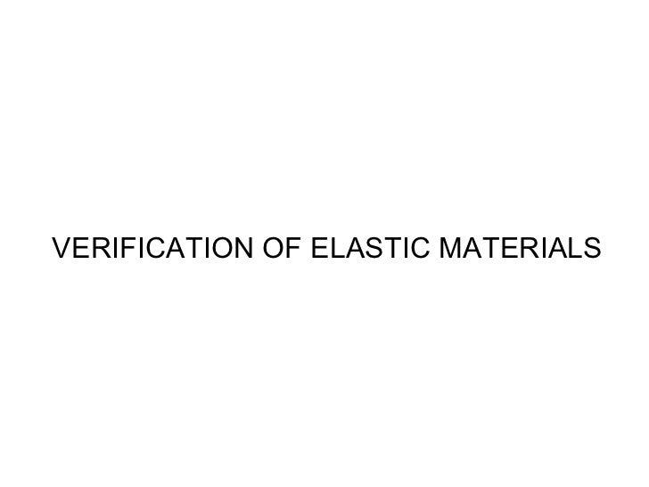 VERIFICATION OF ELASTIC MATERIALS