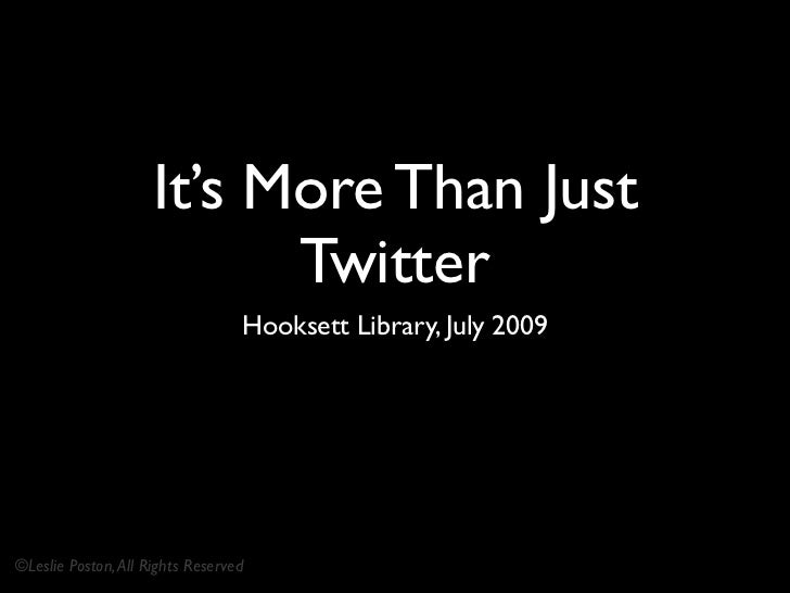 It's More Than Just                           Twitter                                  Hooksett Library, July 2009©Leslie ...