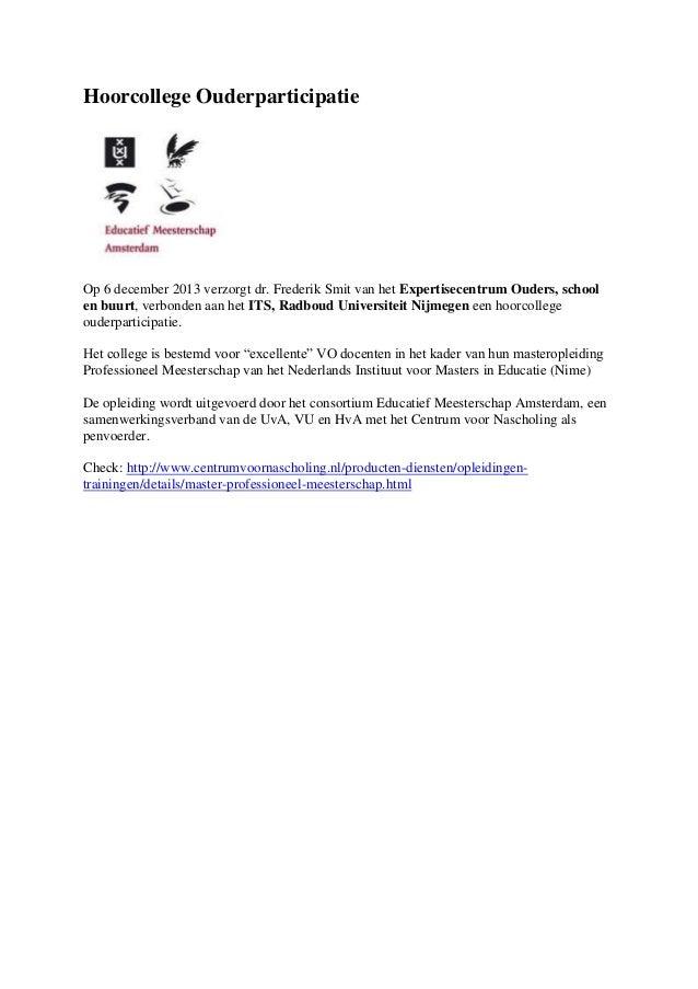 Hoorcollege Ouderparticipatie Op 6 december 2013 verzorgt dr. Frederik Smit van het Expertisecentrum Ouders, school en buu...