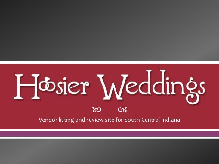          Vendor listing and review site for South-Central Indiana