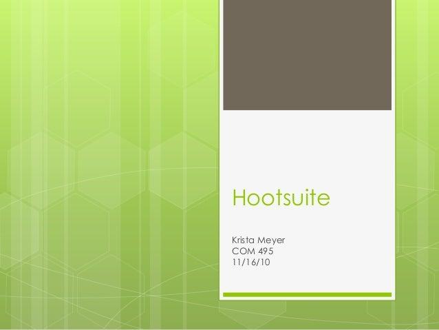 Hootsuite Krista Meyer COM 495 11/16/10