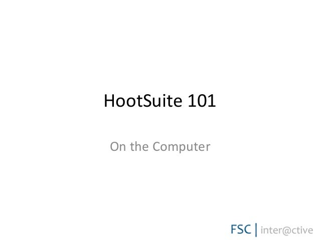 HootSuite 101 On the Computer