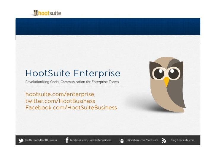 HootSuite Enterprise	  Revolutionizing Social Communication for Enterprise Teams	  hootsuite.com/enterprisetwitter.com/Hoo...
