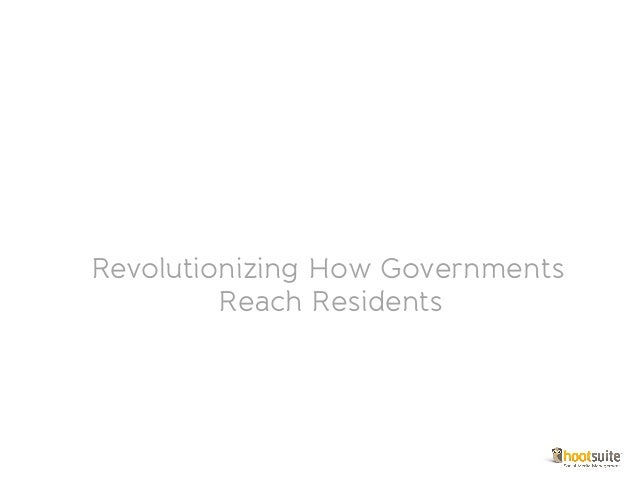 HootSuite Enterprise Revolutionizing How Governments            Reach Residents
