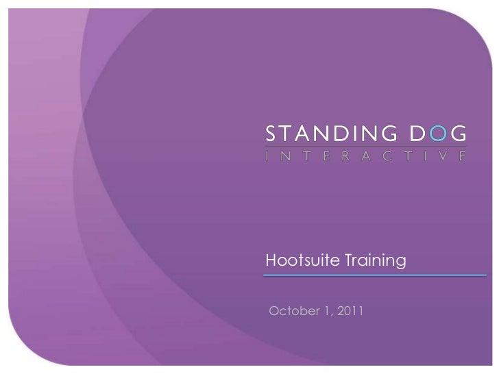 Hootsuite TrainingOctober 1, 2011