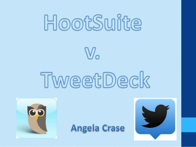 HootSuite vs. TweetDeck