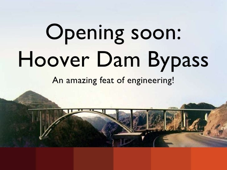 Opening soon: Hoover Dam Bypass An amazing feat of engineering!